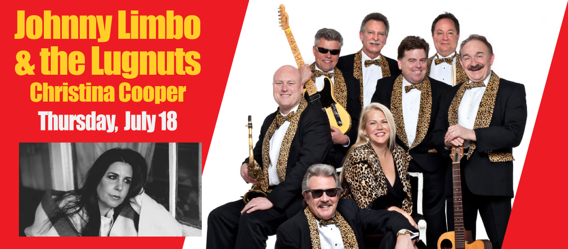 Johnny Limbo and the Lugnuts; Christina Cooper — July 18 ...